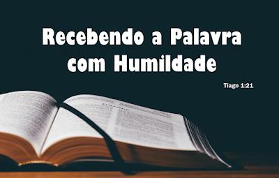 Recebendo a Palavra com Humildade