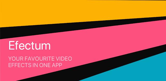 تحميل Efectum Pro Efectum Pro APK تنزيل برنامج Efectum مهكر Efectum APK تنزيل برنامج تصوير فيديو مع مؤثرات Efectum uptodown برنامج تبطيئ الفيديو تطبيقات حركة الفيديو