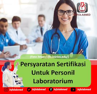 Persyaratan Sertifikasi Untuk Personil Laboratorium