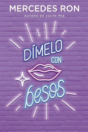 Dímelo con besos | Dímelo #3 | Mercedes Ron | Montena