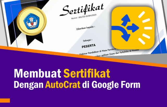 Cara Membuat Sertifikat Online Dengan AutoCrat di Google Form