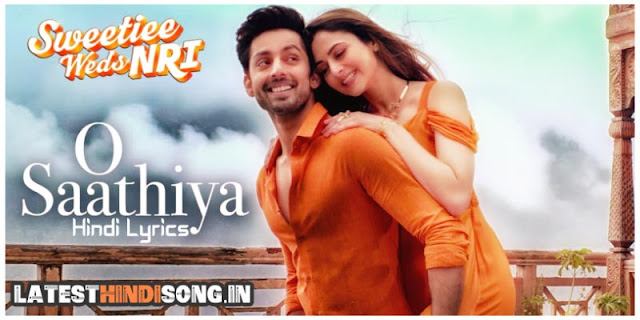 O-Saathiya-Hindi-Lyrics-Sweetiee-Weds-NRI