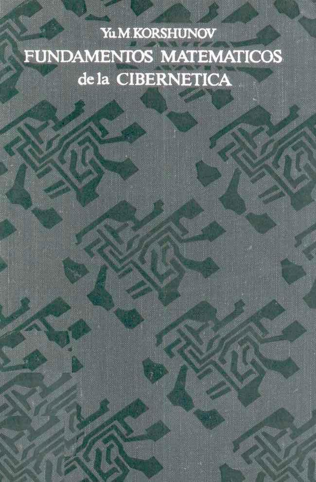 Fundamentos matemáticos de la cibernética – Yu. M. Korshunov