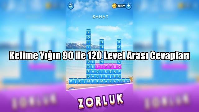 Kelime-Yigin-90-ile-120-Level-Arasi-Cevaplar