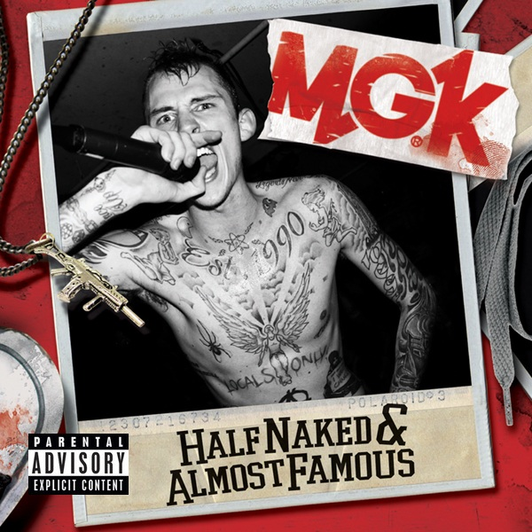 Machine Gun Kelly -Half Naked & Almost Famous [EP] [2012]