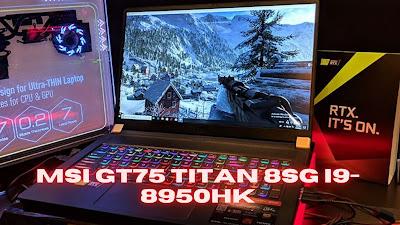 MSI GT75 Titan 8SG i9-8950HK