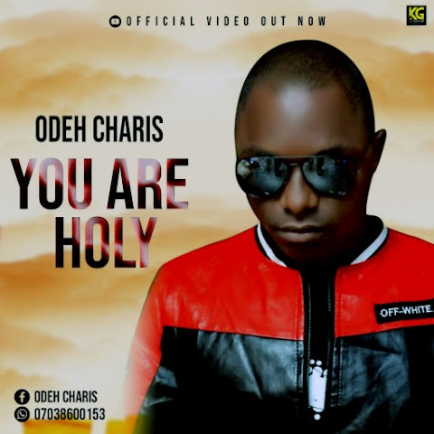 Odeh Charis - You Are Holy (Official Video)