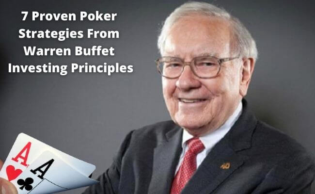 7 Proven Poker Strategies From Warren Buffett Investing Principles