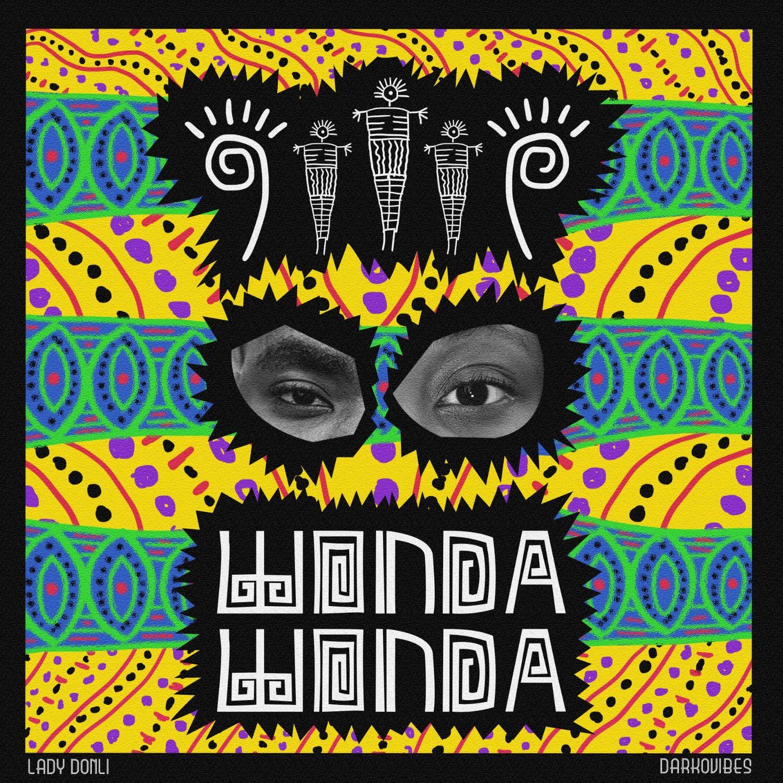 Lady Donli - Wonda Wonda ft. Darkovibes #Arewapublisize