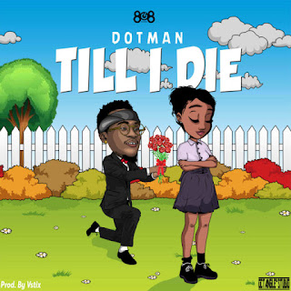 "808  Entertainment singer Dotman comes through with this fantastic new single, which he titles ""Till I Die"" produced by Vstix."