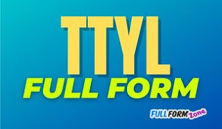 TTYL Full Form