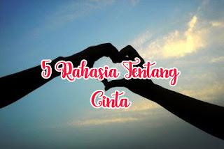5 Rahasia Tentang Cinta
