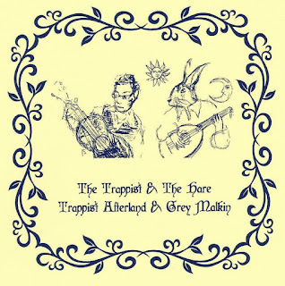 Grey Malkin & Trappist Afterland - The Trappist & The Hare