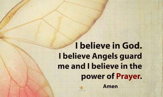 I believe Angels guard me!