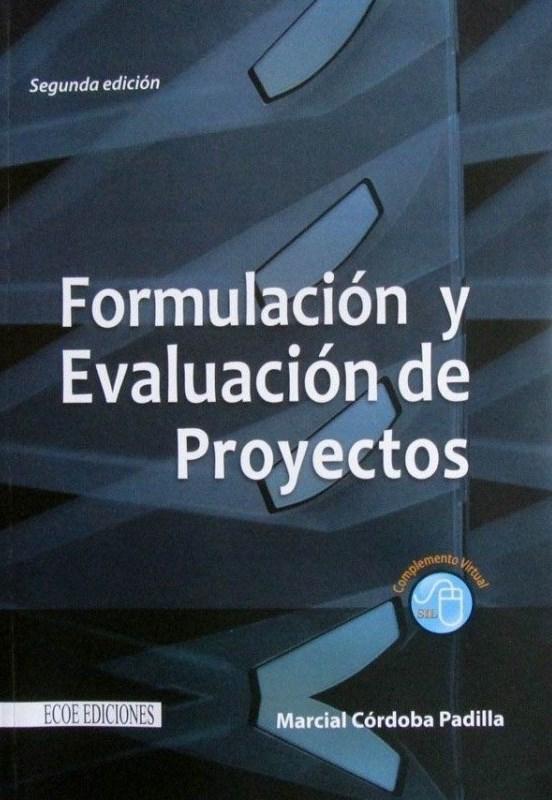 Formulación y evaluación de proyectos, 2da Edición – Marcial Córdoba Padilla