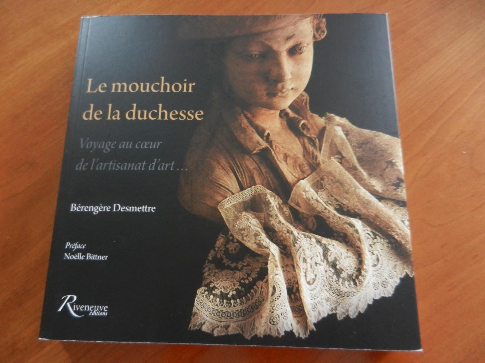 Les curiosit s de didi le mouchoir de la duchesse voyage - Artisanat d art hervet manufacturier ...