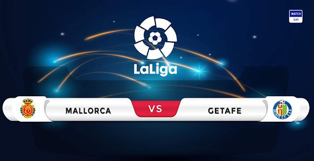 Mallorca vs Getafe Prediction & Match Preview