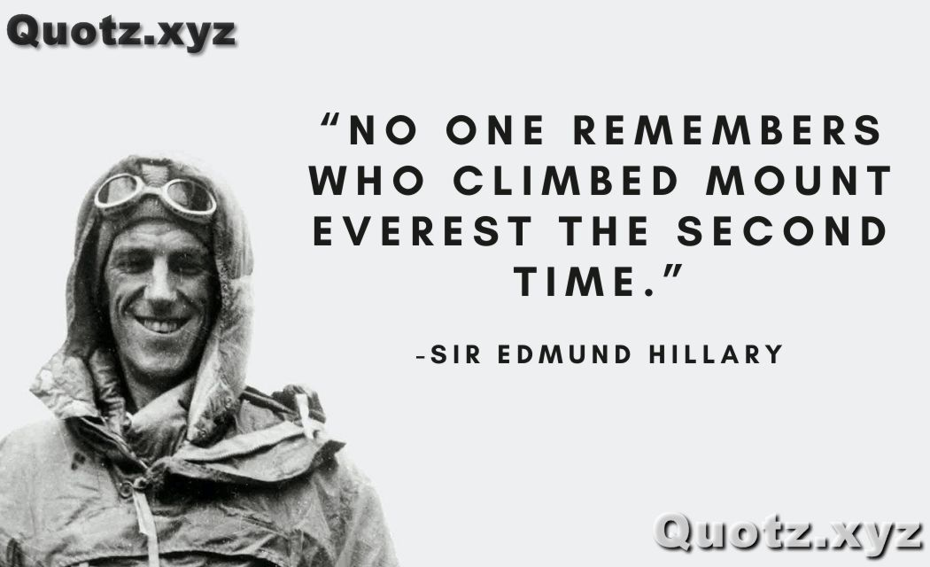 Best 30+ Quotes by EDMUND HILLARY about Love, Passion, Dreams, Fame, and Life with quote images