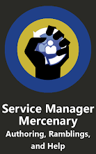 Service Manager Mercenary - Authoring, Ramblings, and Help