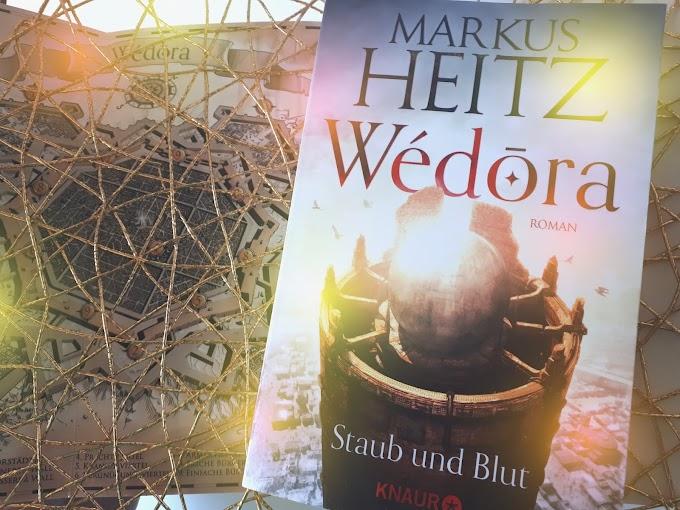 [Rezension] Wèdora: Staub und Blut von Markus Heitz