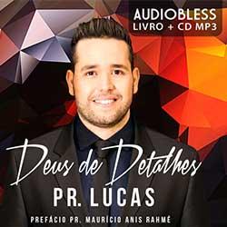 Baixar CD Deus de Detalhes (AudioBook) - Pr. Lucas