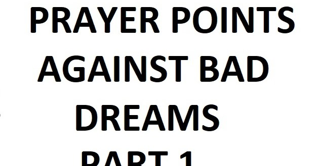 Welcome To I C  Ezeugwu Ministries: PRAYER POINTS AGAINST BAD DREAMS