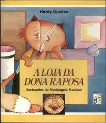A loja da dona Raposa - Hardy Guedes