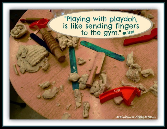 """Playing with playdoh is like sending fingers to the gym."" ~~ Dr. Jean"