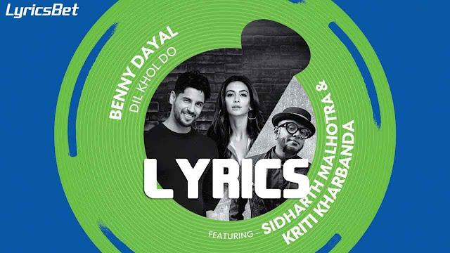 Dil Khol Do Lyrics - Benny Dayal
