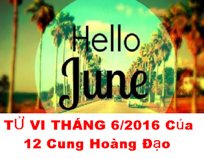 Tu Vi Thang 6 Cua 12 Cung Hoang Dao