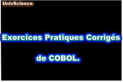 Exercices Pratiques Corrigés de COBOL.