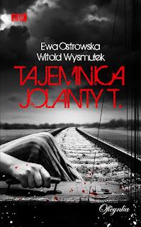 """,,Tajemnica Jolanty T."""" Ewa Ostrowska, Witold Wysmułek"""