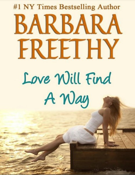 Love Will Find a Way by Barbara Freethy in pdf