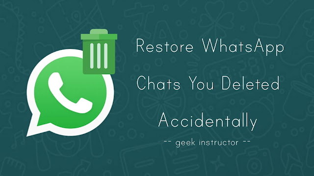 Restore WhatsApp chats you deleted accidentally