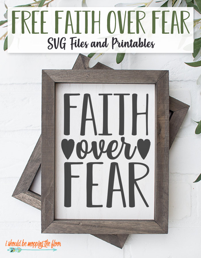 Faith Over Fear SVG Designs and Printables