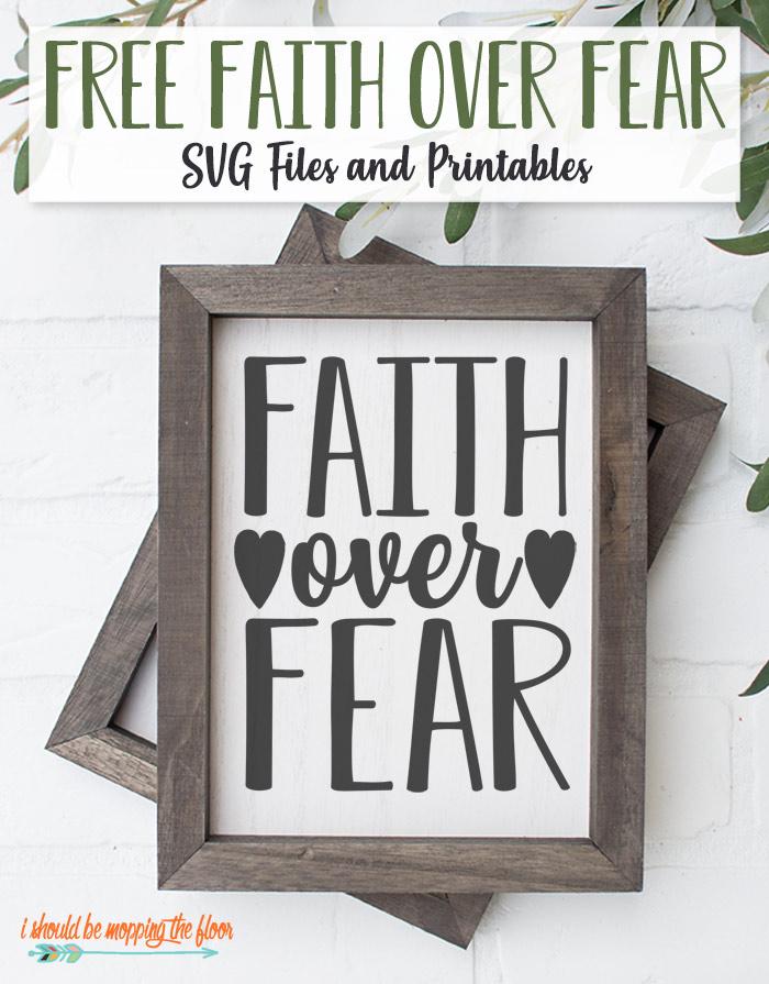 Faith Over Fear SVG Designs and Printables