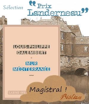 Mur Méditerranée Louis-Philippe Dalembert Prix Landerneau rentrée littéraire 2019 Wespieser Migrants roman