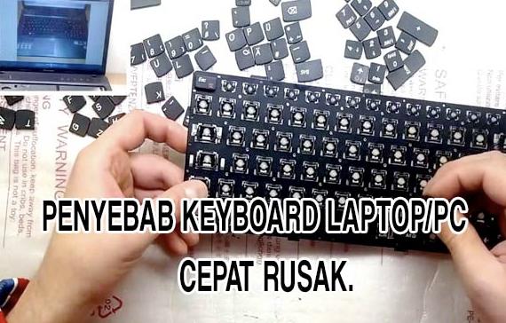 Penyebab Keyboard Laptop Rusak dan Cara Mengatasinya