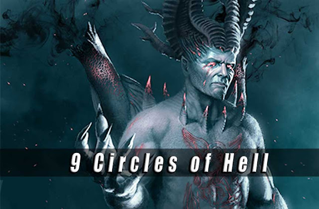 Dante's Inferno - 9 Circles of Hell