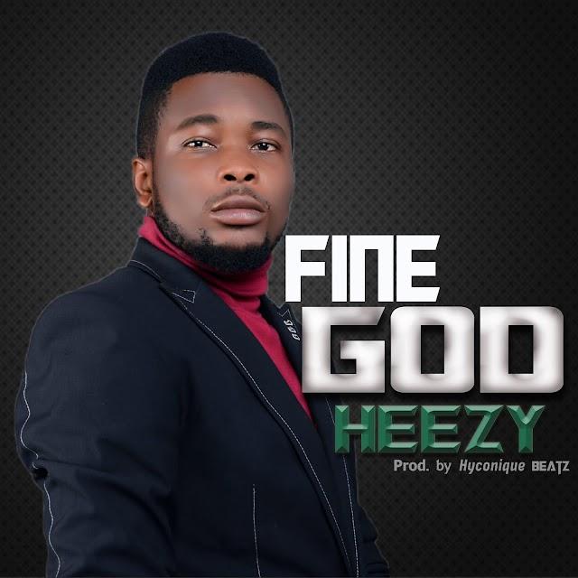 Music : Heezy - Fine God
