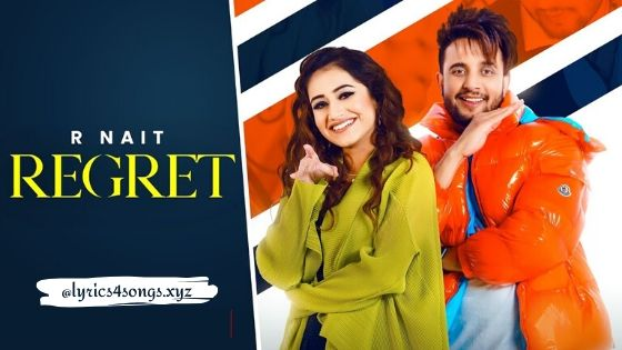 REGRET LYRICS – R Nait  | Punjabi Song | Lyrics4Songs.xyz