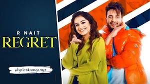REGRET LYRICS – R Nait  | Punjabi Song