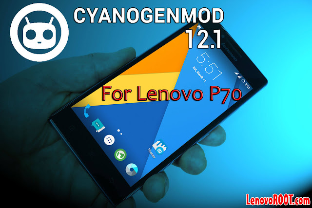 cyanogenmod 12 for lenovo p70