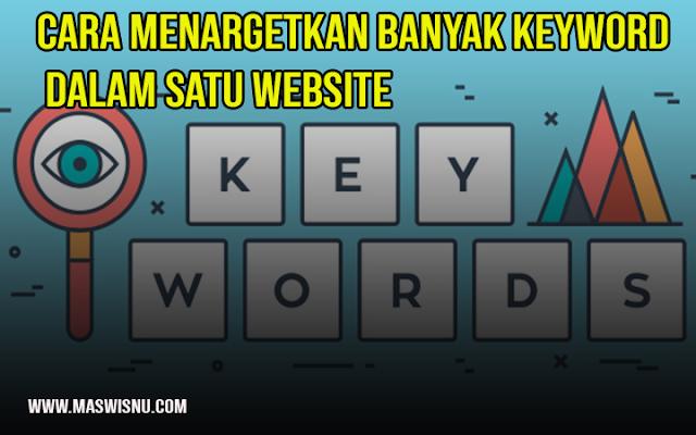 Cara Menargetkan Banyak Keyword Dalam Satu Website