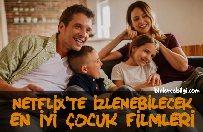 Netflix'te çocuklarla ailece izlenebilecek film önerileri, en iyi, izlenmeye değer çocuk filmleri tavsiyeleri.