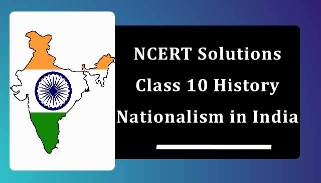 NCERT Solutions for Class 10 History Chapter 2 Nationalism in India