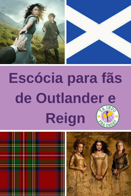 Dicas de viagem para fãs da Escócia, de Outlander, da Rainha Mary e de Reign!