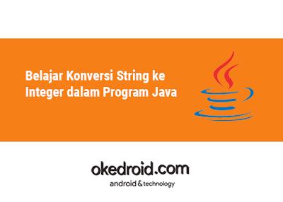 cara konversi string ke integer ke string bahasa pemrograman java
