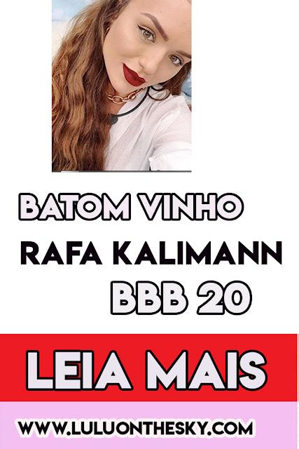 O Batom vinho de Rafa Kalimann no Big Brother Brasil 20
