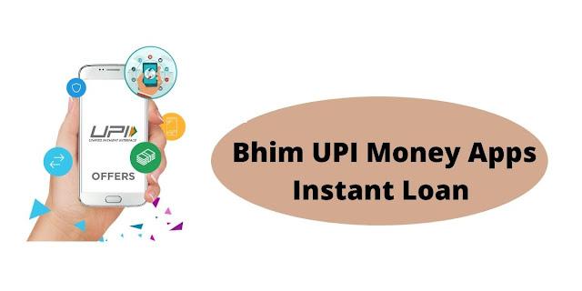 Bhim UPI Money Apps Instant Loan